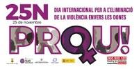 25N DIA INTERNACIONAL PER A L'ELIMINACIÓ DE LA VIOLÈNCIA ENVERS LES DONES